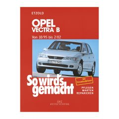 So wird's gemacht - Band 101 101 Opel Vectra B 10/95-02/02