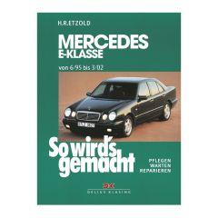 So wird's gemacht - Band 103 103 Mercedes E-Klasse W 210 6/95 bis 3/02