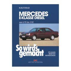 So wird's gemacht - Band 104 104 Mercedes E-Klasse W210 Diesel 95-197 PS