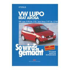 So wird's gemacht - Band 118 118 VW Lupo 9/98 bis 3/05 - Seat Arosa 3/97 bis 12/04