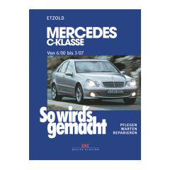 So wird's gemacht - Band 126 126 Mercedes C-Klasse W 203 von 6/00 bis 03/07